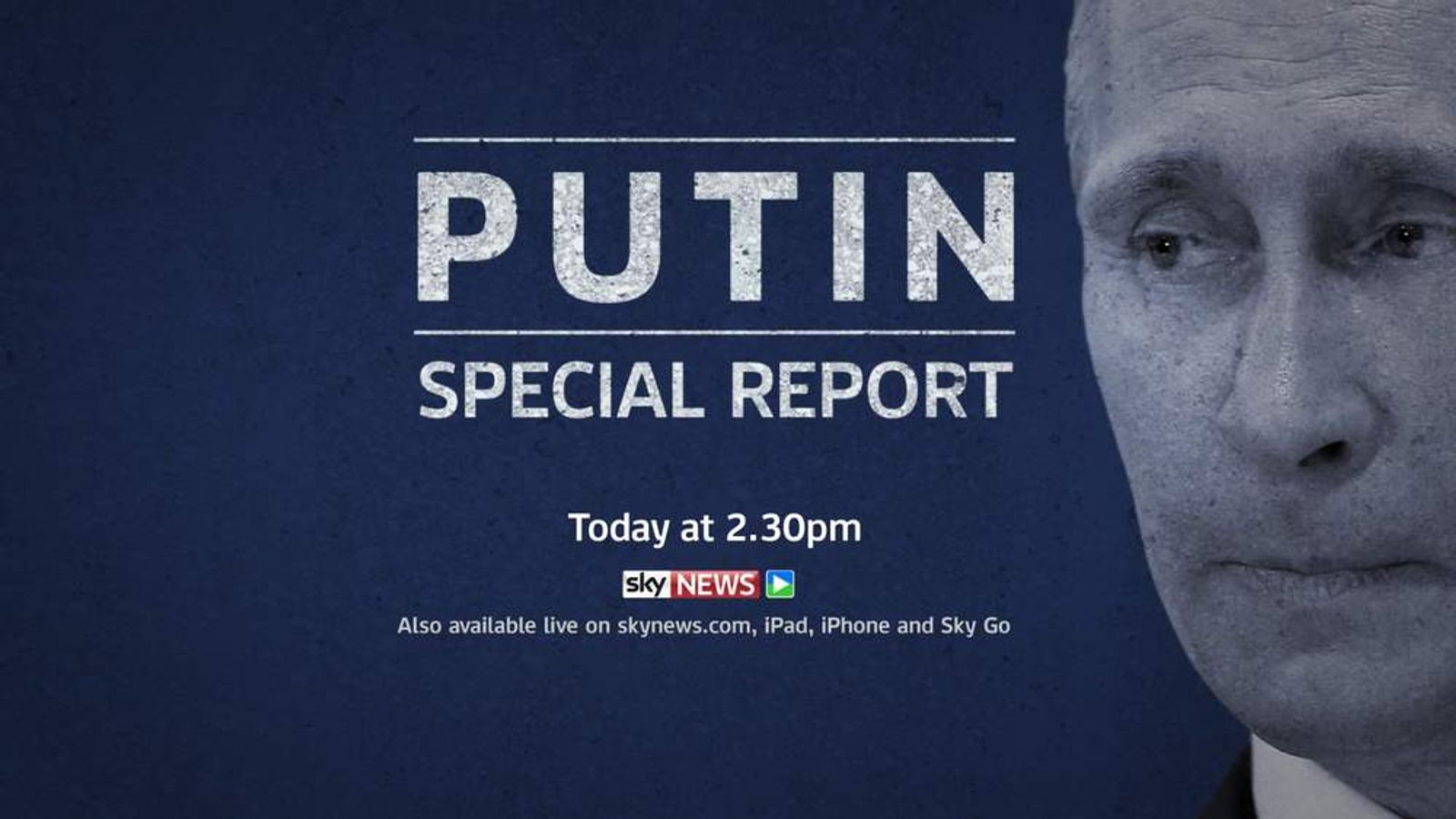 Watch a special report on Vladimir Putin today at 2.30pm