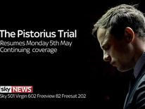 The Pistorius Trial - Coverage resumes on Monday 5th May