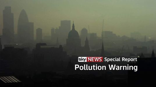 Sky News' special report: Pollution Warning