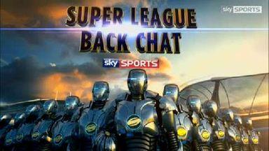 Super League Back Chat - Ep 5