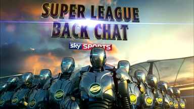 Super League Back Chat - 9th September