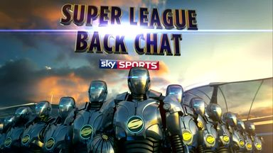 Super League Back Chat - 16th September