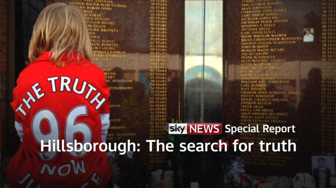 Sky News Special Report - Hillsborough: The search for the truth