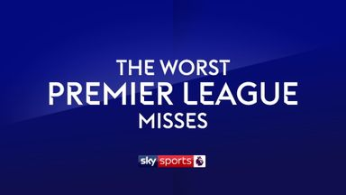 The worst Premier League misses