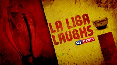 La Liga Laughs - 5th March