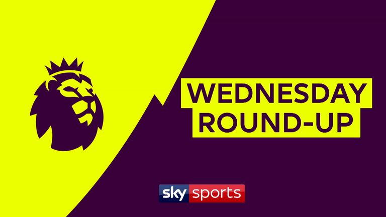 Premier League Wednesday Round-up                                          Premier League Wednesday Round-up
