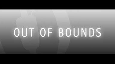 Out of Bounds: Episode two