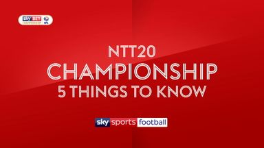 Sky Bet Championship: Five things to know