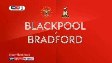 Blackpool 3-2 Bradford
