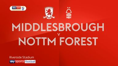 Middlesbrough 0-2 Nottm Forest