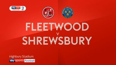 Fleetwood 2-1 Shrewsbury
