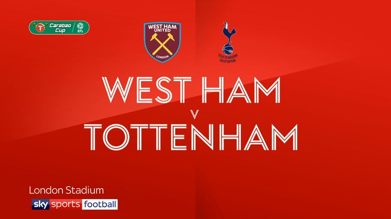 Tottenham face Arsenal in the Carabao Cup after beating West Ham 3-1 on Wednesday night