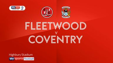 Fleetwood 3-0 Coventry