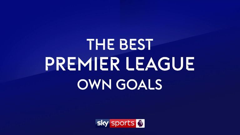 WATCH & VOTE: Best Premier League own goals | Football News |