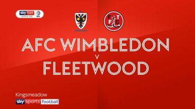 AFC Wimbledon 0-3 Fleetwood