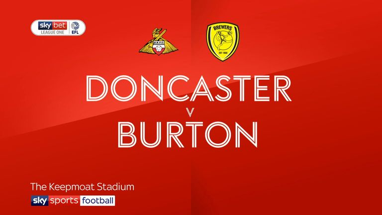 Highlights of the Sky Bet League One match between Doncaster and Burton.