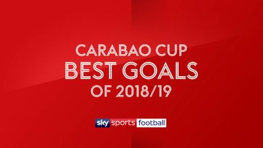 Carabao Cup: Best Goals of 2018/19
