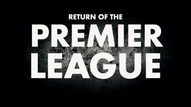 Return of the Premier League