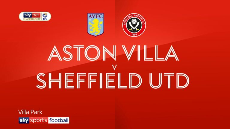 Highlights of the Sky Bet Championship match between Aston Villa and Sheffield United.