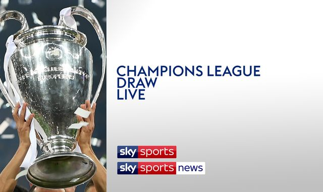 Champions League draw and reaction - watch on Sky Sports News