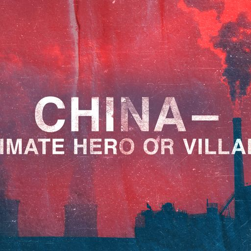 China -  climate hero or villain?
