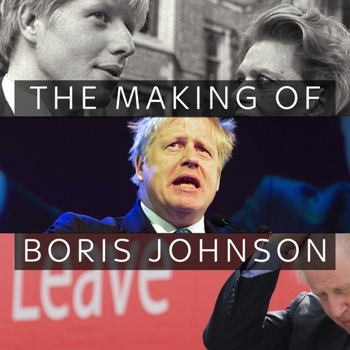 The making of Boris Johnson