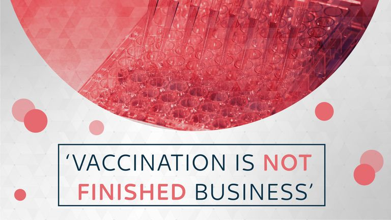 'Vaccination is not finished business'