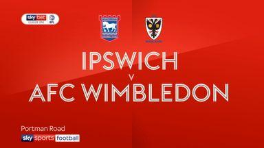 Ipswich 2-1 AFC Wimbledon