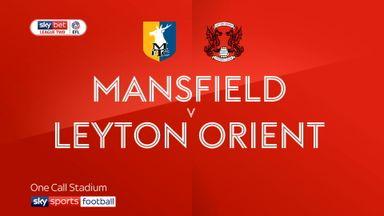 Mansfield 2-3 Leyton Orient