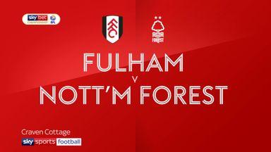 Fulham 1-2 Nottingham Forest