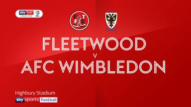 Fleetwood 2-1 AFC Wimbledon