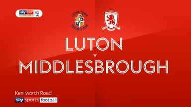 Luton 3-3 Middlesbrough