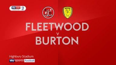 Fleetwood 4-1 Burton