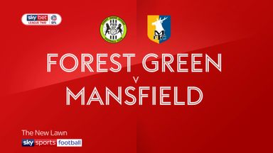 Forest Green 2-2 Mansfield