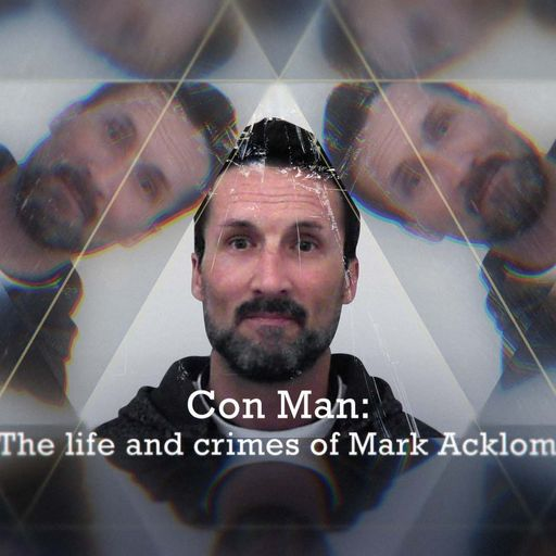 The life and crimes of Mark Acklom