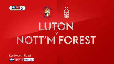 Luton 1-2 Nottingham Forest