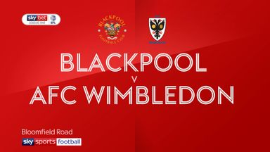 Blackpool 2-0 AFC Wimbledon