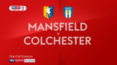 Mansfield 2-3 Colchester