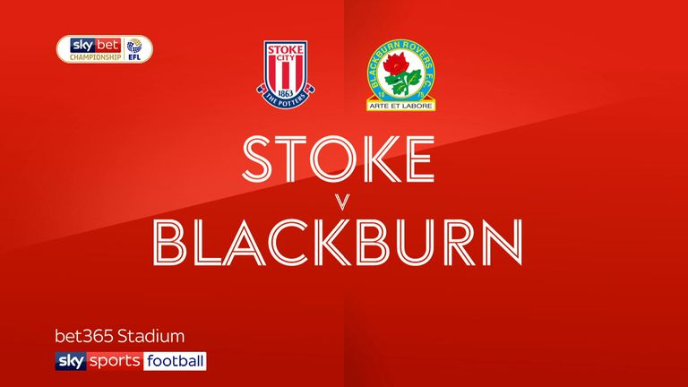 Highlights of the Sky Bet Championship match between Stoke and Blackburn
