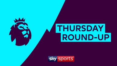 Premier League Thursday Roundup