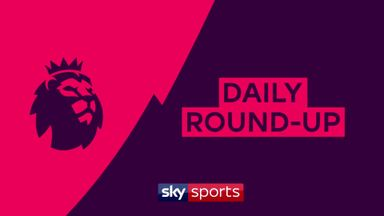 Premier League Daily Round-up