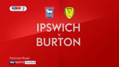 Ipswich 4-1 Burton