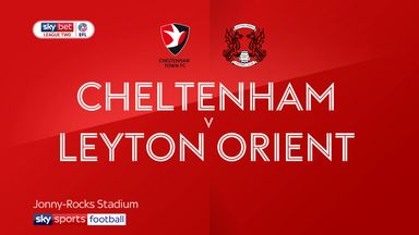 Cheltenham 2-1 Leyton Orient