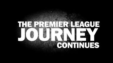 The Premier League journey continues