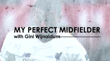 My Perfect Midfielder: Gini Wijnaldum