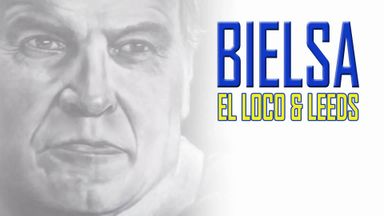 Bielsa: El Loco and Leeds