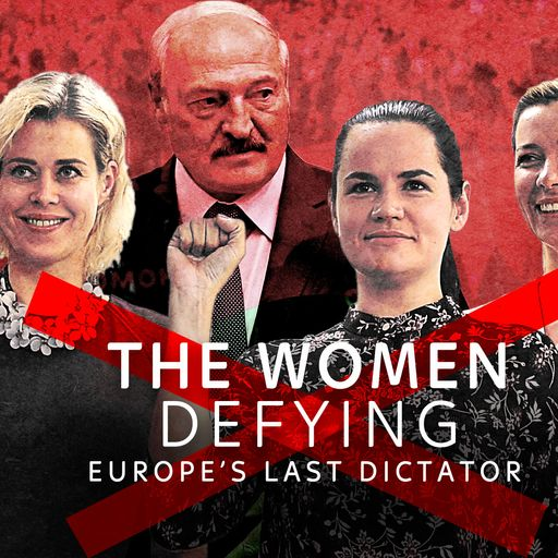 The three women on a 'mission' to take on Europe's last dictator
