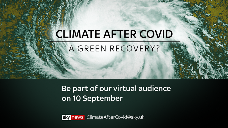 Climate After COVID airs on Sky News on 10 September
