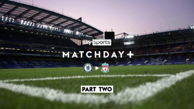 Matchday+ | Chelsea 0-2 Liverpool | Part Two
