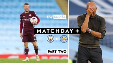 Matchday+ | Part Two | Man City vs Leicester